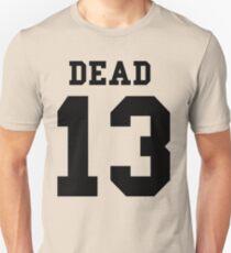 Dead 13 v1 Unisex T-Shirt
