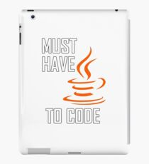 Must Have Java to Code iPad Case/Skin