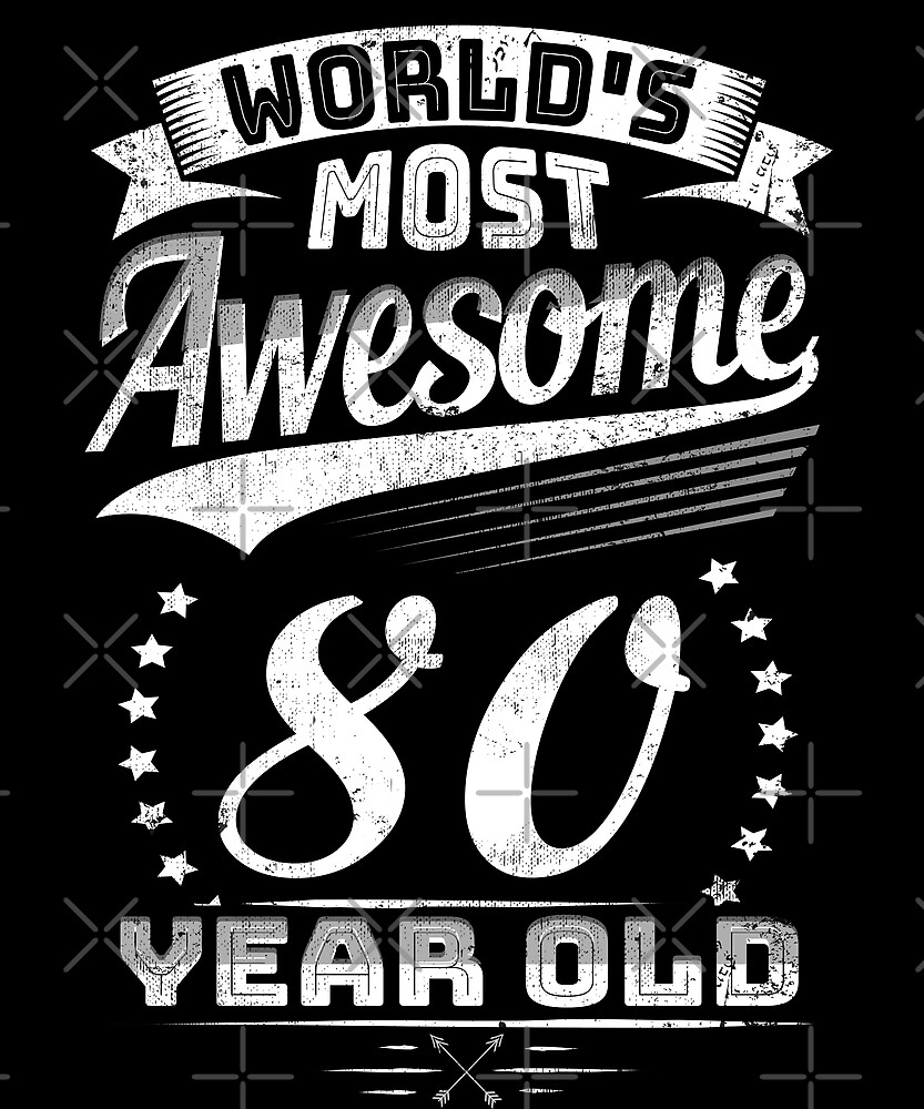 Awesome Eighty Year Old Funny Vintage Retro 80th Gift by SpecialtyGifts