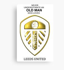 Never Underestimate An Old Man Who Loves Leeds United! Canvas Print