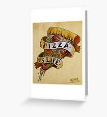Pizza is Life Greeting Card
