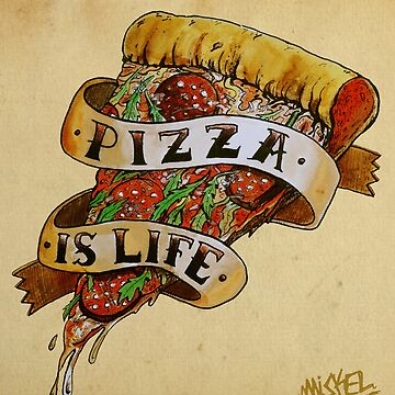 Pizza is Life by MUMtees