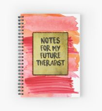 Notes For My Future Therapist  Spiral Notebook