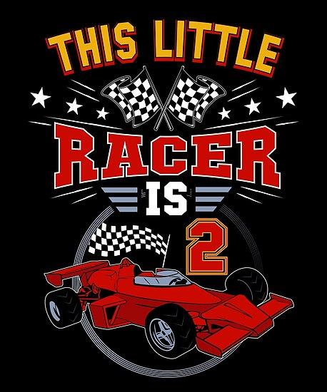 Funny 2nd Birthday Race Car 2 Yr Old Boy Girl Racer