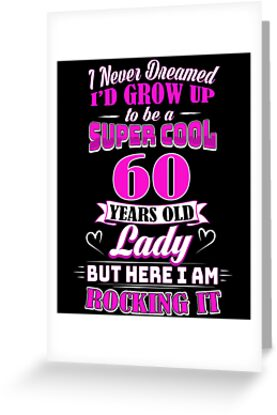 60 Year Old Lady Funny 60th Birthday Rockin Since By SpecialtyGifts