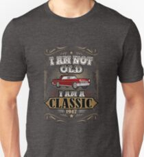 70th Birthday I'm Not Old I'm A Classic 1947 Funny T-Shirt