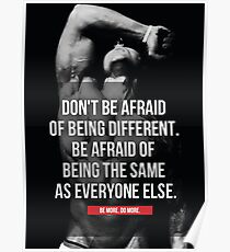 Don't Be Afraid Of Being Different - Zyzz Inspiration Poster