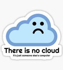 Es gibt keine Wolke Sticker