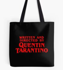 Written and directed by Quentin Tarantino Tote Bag