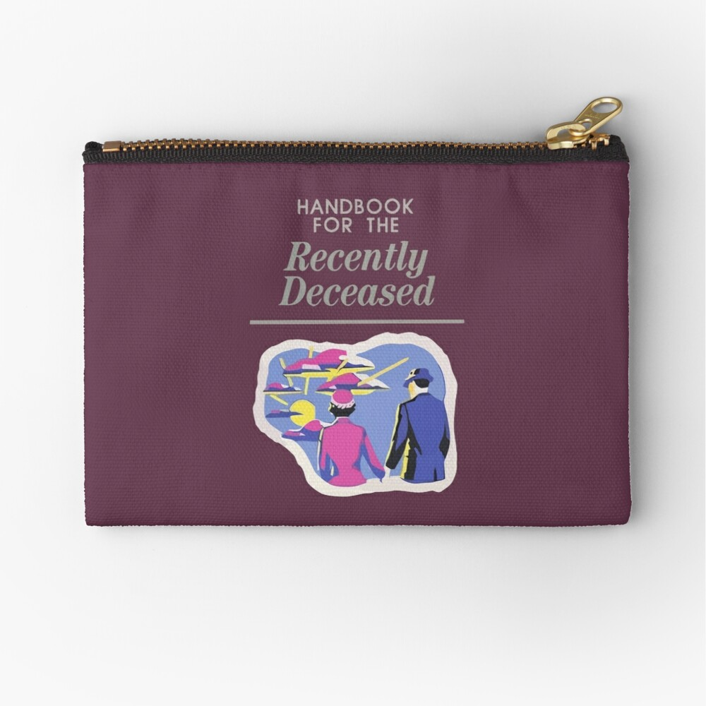 Handbook For The Recently Deceased Zipper Pouch