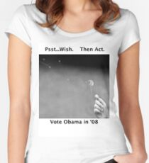 Psst. Wish.  Then Act. Vote Obama in '08 Women's Fitted Scoop T-Shirt