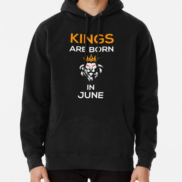 Kings are born in June Pullover Hoodie