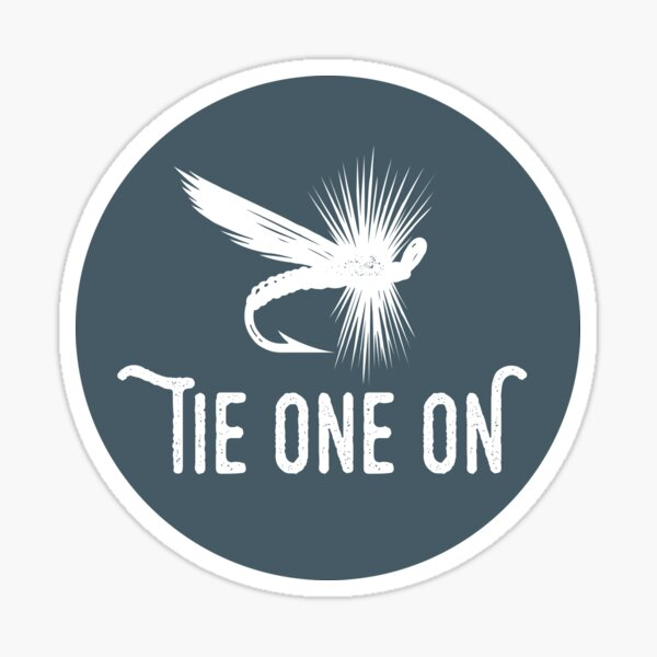 Caddis Fly Fishing 'Tie One On'  Sticker