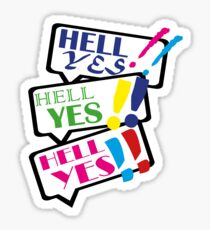 You heard me! Hell Yes! Sticker