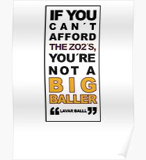 """LaVar Ball """"IF YOU CAN´T AFFORD THE ZO2´S, YOU´RE NOT A BIG BALLLER Poster"""