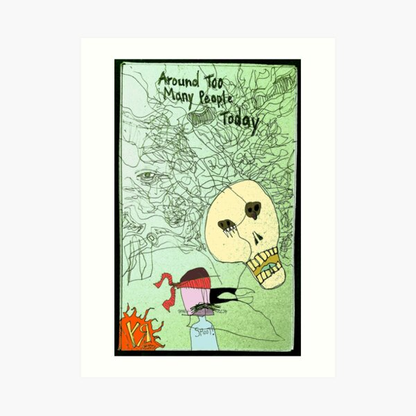 """Around Too Many People Today"" by Richard F. Yates Art Print"