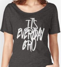 Everyday Bro [CAN CHANGE BACKGROUND COLOUR] Women's Relaxed Fit T-Shirt