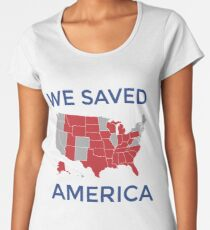 We Saved America Women's Premium T-Shirt