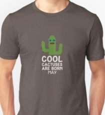 Cool Cactuses born in MAY R8v0h T-Shirt