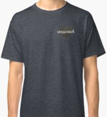 Sassenach in heart Classic T-Shirt