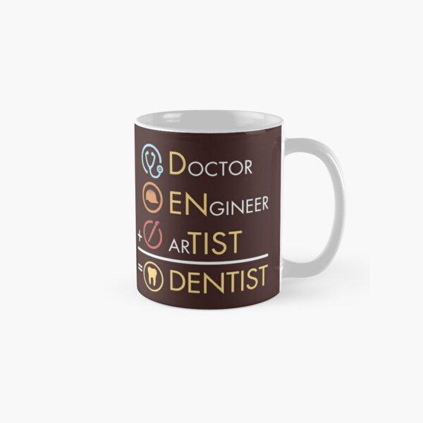 Doctor Engineer Artist = Dentista Divertido estudiante de práctica dental Taza clásica