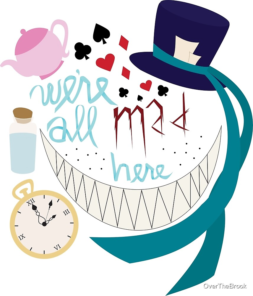 We're All Mad Here by OverTheBrook