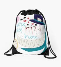 We're All Mad Here Drawstring Bag