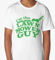 I;m the LAWNMOWER guy! with mower in green Long T-Shirt