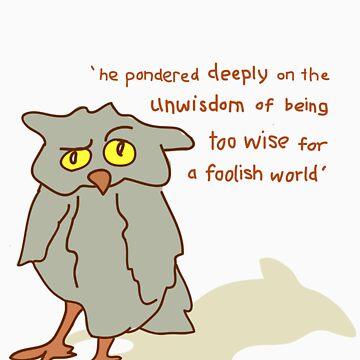 Foolish Wisdom by melkshirts