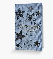 Stars on the cuffs of your jeans! DEH  Greeting Card
