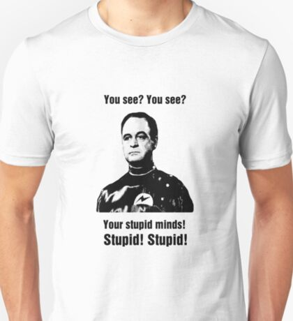 Your Stupid Minds T-Shirt