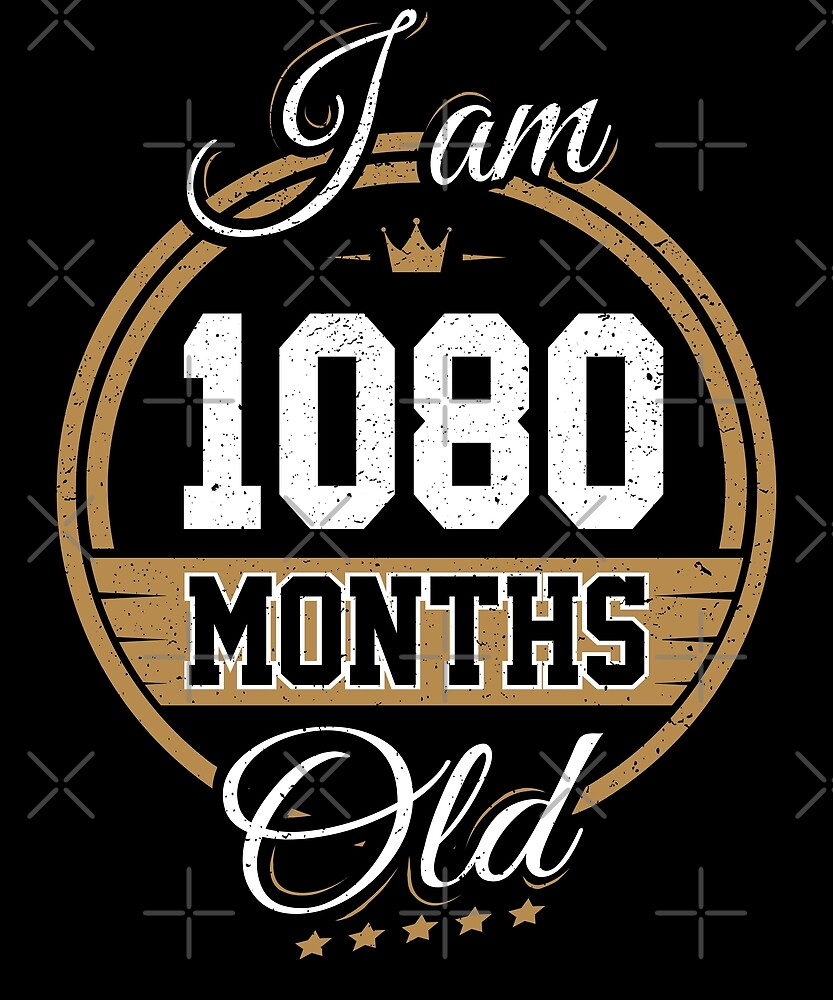 Funny Vintage 90th Birthday I'm 1080 Months Old Gift by SpecialtyGifts