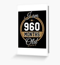 Funny Vintage 80th Birthday I'm 960 Months Old Gift Greeting Card