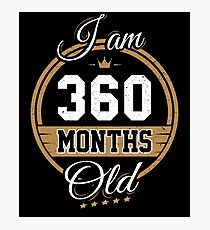 Funny Vintage 30th Birthday I'm 360 Months Old Gift Photographic Print