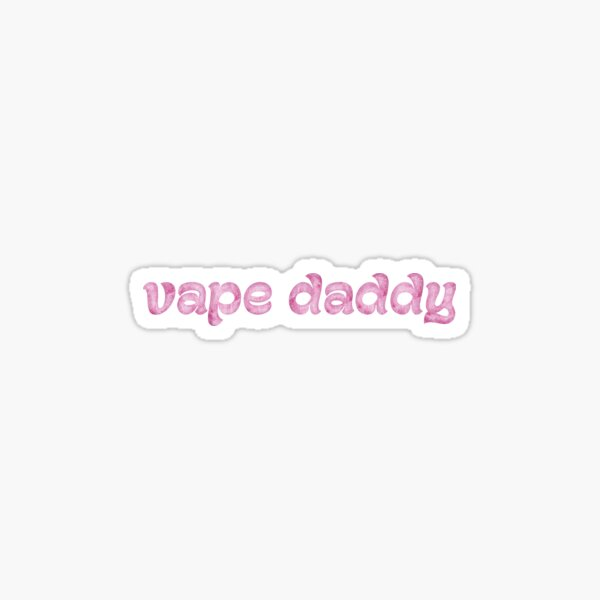 vape daddy Sticker