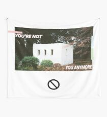 You're Not You Anymore Wall flag  Wall Tapestry