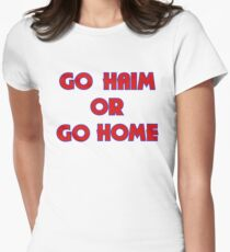 GO HAIM OR GO HOME Women's Fitted T-Shirt