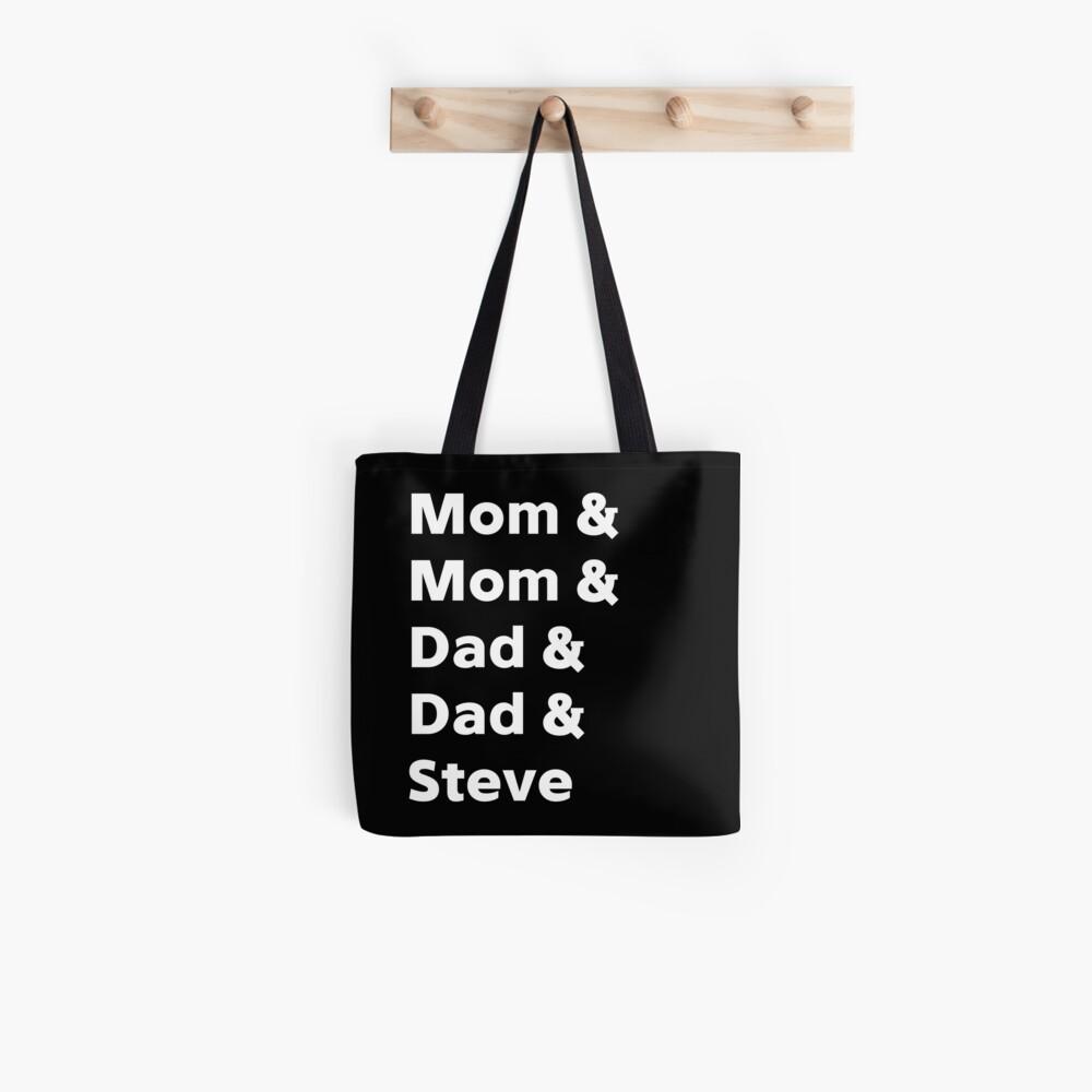 Mom&Mom&Dad&Dad&Steve Tote Bag
