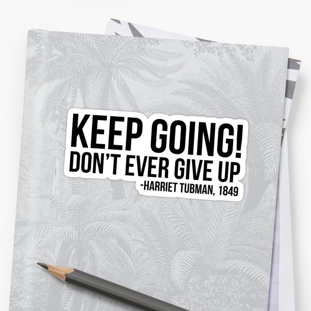 Weitermachen - Harriet Tubman   Afroamerikaner   Schwarze Leben Sticker