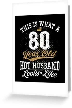 Funny Hot Husband Meaning 80th Birthday Retro