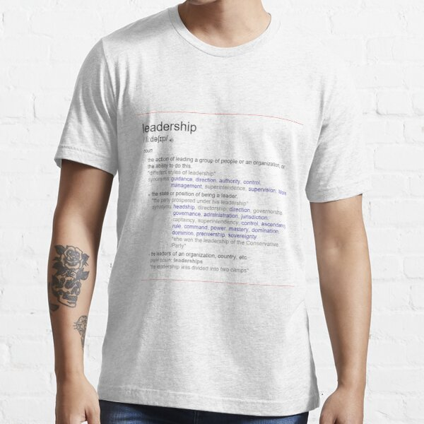 What does leadership mean ? Essential T-Shirt