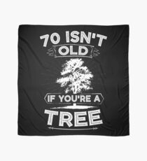 Funny 70th Birthday Gag 70 Isn't Old If You're A Tree Scarf