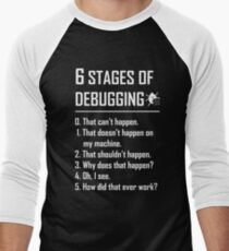 Six 6 Stages of Debugging Funny shirt for programmer, developer, coder Men's Baseball ¾ T-Shirt