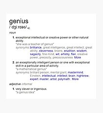 Who is a genius ? Photographic Print