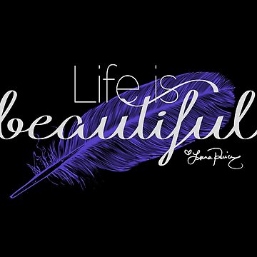 Life is beautiful - Lana Parrilla quote (Light text) by Kengelina