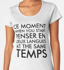 Thinking in French and English Women's Premium T-Shirt