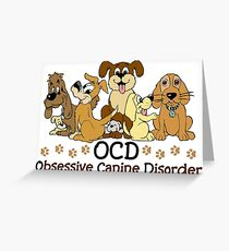 OCD Obsessive Canine Disorder Greeting Card