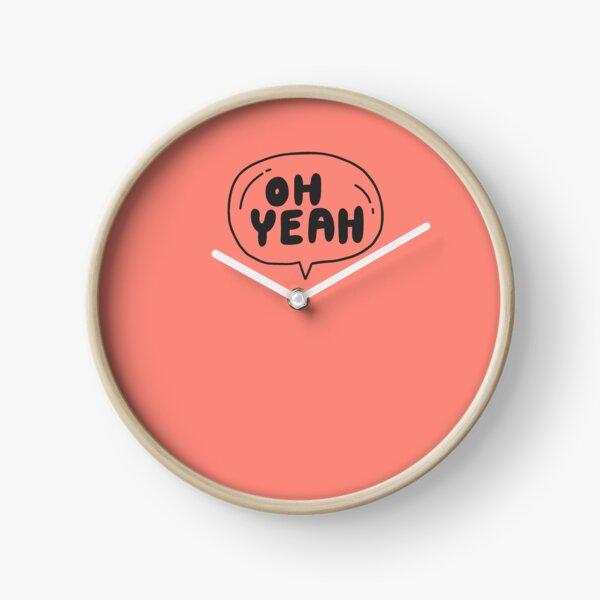 Oh yeah Clock