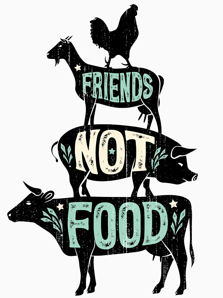 Friends Not Food - Vegan Vegetarian Animal Lovers T-Shirt - Vintage Distressed by LiqueGifts