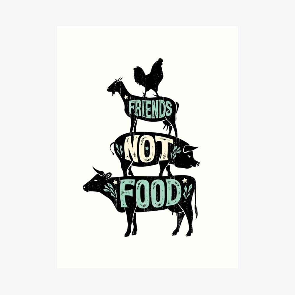 Friends Not Food - Vegan Vegetarian Animal Lovers T-Shirt - Vintage Distressed Art Print
